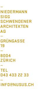 Niedermann Sigg Schwendener AG Grüngasse 19 8004 Zürich Tel. 043 433 22 33